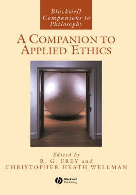 A Companion to Applied Ethics - Blackwell Companions to Philosophy (Hardback)