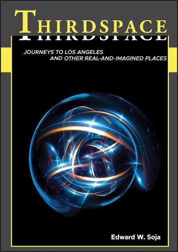 Thirdspace: Journeys to Los Angeles and Other Real-and-Imagined Places (Paperback)