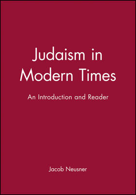 Judaism in Modern Times: An Introduction and Reader (Paperback)