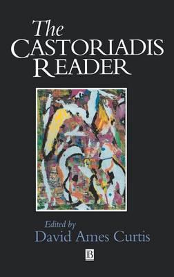 The Castoriadis Reader - Blackwell Readers (Hardback)