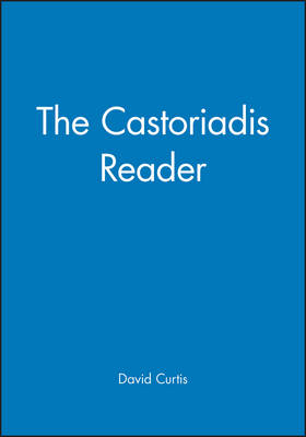 The Castoriadis Reader - Blackwell Readers (Paperback)
