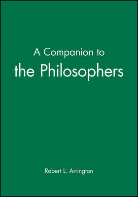 A Companion to the Philosophers - Blackwell Companions to Philosophy (Hardback)