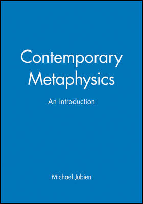 Contemporary Metaphysics: An Introduction - Contemporary Philosophy (Paperback)