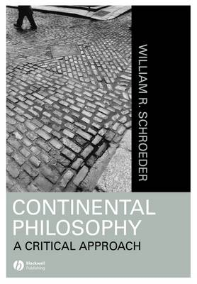 Continental Philosophy: A Critical Approach (Paperback)