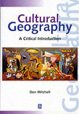 Cultural Geography: A Critical Introduction - Critical Introductions to Geography (Paperback)