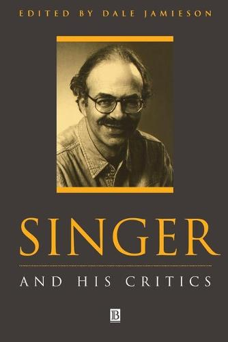 Singer and His Critics - Philosophers and their Critics (Paperback)