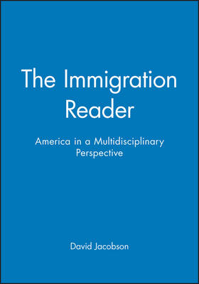 The Immigration Reader: America in a Multidisciplinary Perspective (Paperback)