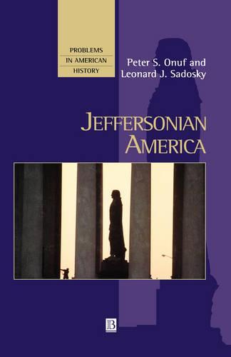 Jeffersonian America - Problems in American History (Hardback)