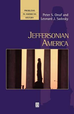 Jeffersonian America - Problems in American History (Paperback)