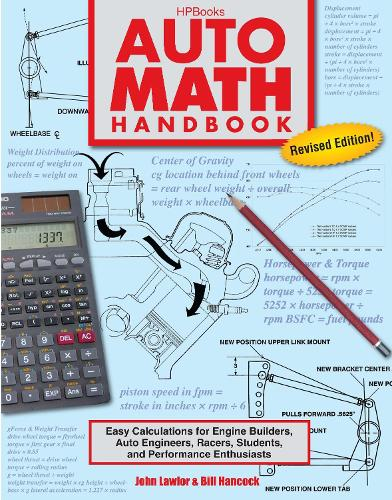 Auto Math Handbook: Easy Calculations for Engine Builders, Auto Engineers, Racers, Students and Performance Enthusiasts (Paperback)
