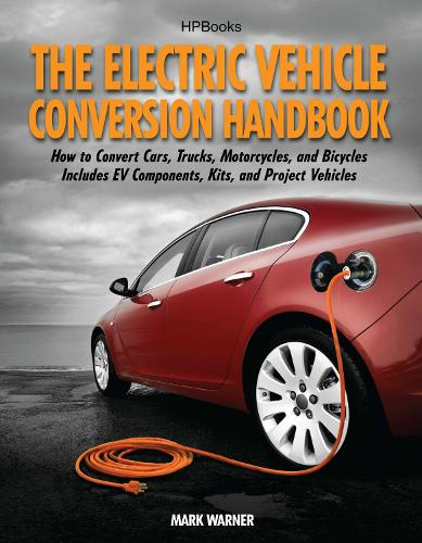 The Electric Vehicle Conversion Handbook (Paperback)