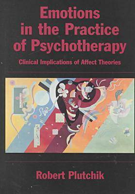 Emotions in the Practice of Psychotherapy: Clinical Implications of Affect Theories (Hardback)