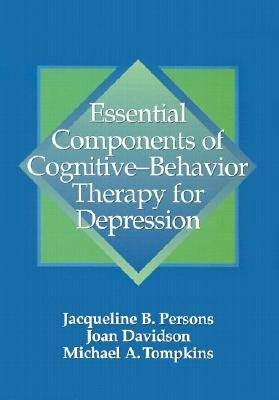 Essential Components of Cognitive-behavior Therapy for Depression (Hardback)