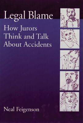 Legal Blame: How Jurors Think and Talk About Accidents - Law and Public Policy - Psychology and the Social Sciences Series (Paperback)