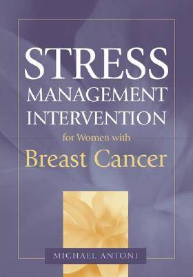 Stress Management Intervention for Women with Breast Cancer (Hardback)