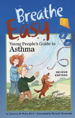 Breathe Easy: Young People's Guide to Asthma (Hardback)
