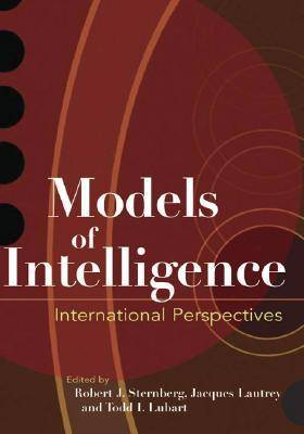 Models of Intelligence: International Perspectives - APA Decade of Behavior (Hardback)