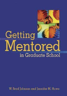 Getting Mentored in Graduate School (Paperback)