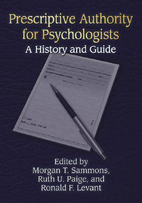 Prescriptive Authority for Psychologists: A History and Guide (Hardback)