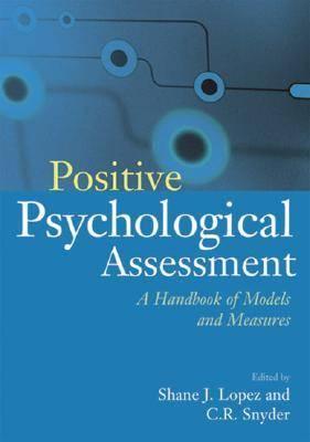 Positive Psychological Assessment: A Handbook of Models and Measures (Hardback)