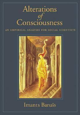 Alterations of Consciousness: An Empirical Analysis for Social Scientists (Hardback)