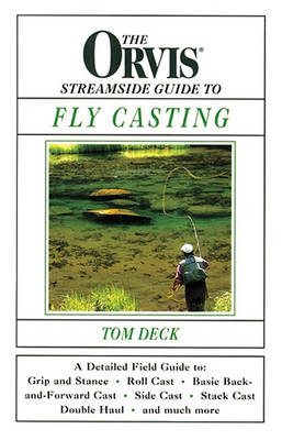 The Orvis Streamside Guide to Fly Casting - Orvis (Hardback)