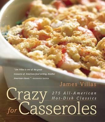 Crazy for Casseroles: 275 All-American Hot-Dish Classics (Hardback)