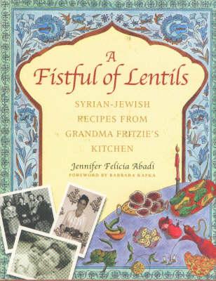 Fistful of Lentils: Syrian-Jewish Recipes from Grandma Fritzie's Kitchen (Hardback)
