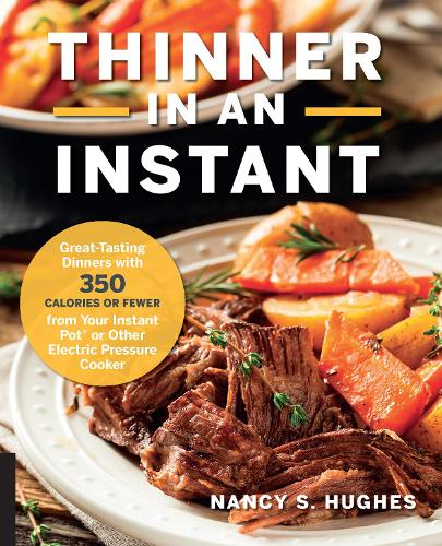 Thinner in an Instant Cookbook: Great-Tasting Dinners with 350 Calories or Less from the Instant Pot or Other Electric Pressure Cooker (Paperback)