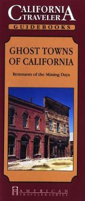 Ghost Towns of California: Remnants of the Mining Days (Paperback)