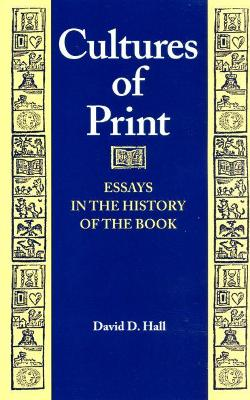 Cultures of Print: Essays in the History of the Book - Studies in Print Culture (Paperback)