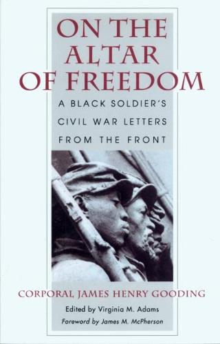 On the Altar of Freedom: A Black Soldier's Civil War Letters from the Front (Paperback)