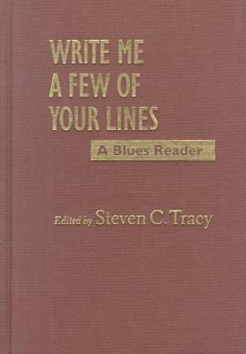 Write Me a Few of Your Lines: A Blues Reader (Hardback)