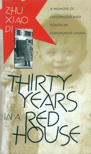 Thirty Years in a Red House: Memoir of Childhood and Youth in Communist China (Paperback)