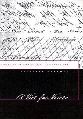 A Vice for Voices: Reading Emily Dickinson's Correspondence (Hardback)