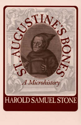 St.Augustine's Bones: A Microhistory - Studies in Print Culture and the History of the Book (Hardback)