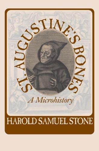 St.Augustine's Bones: A Microhistory - Studies in Print Culture and the History of the Book (Paperback)