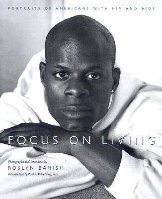 Focus on Living: Portraits of Americans with HIV and AIDS (Hardback)