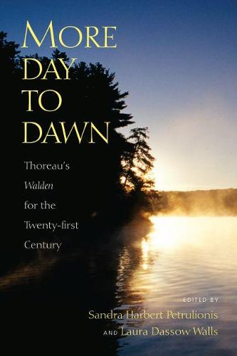"More Day to Dawn: Thoreau's """"Walden"""" for the Twenty-first Century (Paperback)"
