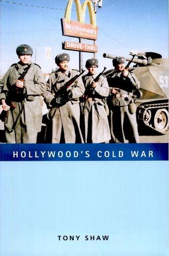Hollywood's Cold War - Culture, Politics, and the Cold War (Paperback)
