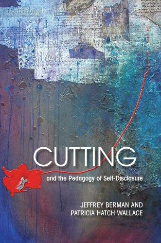Cutting and the Pedagogy of Self-disclosure (Paperback)
