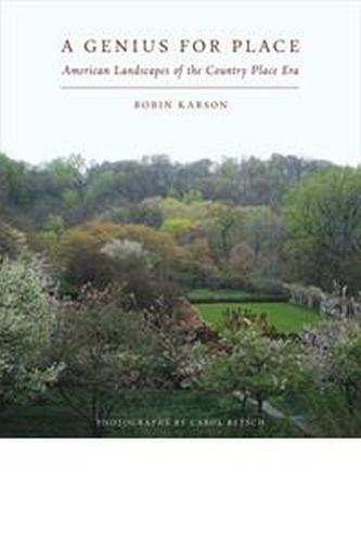 A Genius for Place: American Landscapes of the Country Place Era (Hardback)