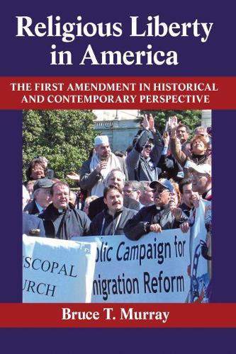 Religious Liberty in America: The First Amendment in Historical and Contemporary Perspective (Paperback)