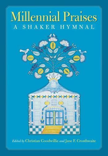 Millennial Praises: A Shaker Hymnal