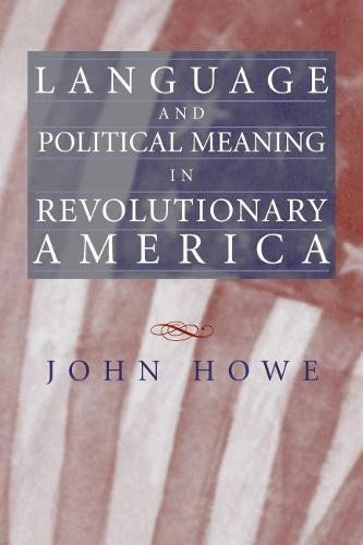 Language and Political Meaning in Revolutionary America (Paperback)