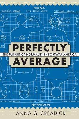 Perfectly Average: The Pursuit of Normality in Postwar America - Culture, Politics & the Cold War (Hardback)