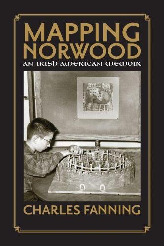 Mapping Norwood: An Irish American Memoir (Paperback)