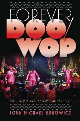 Forever Doo-wop: Race, Nostalgia, and Vocal Harmony (Paperback)
