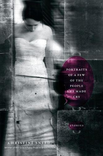 Portraits of a Few of the People I've Made Cry: Stories (Hardback)