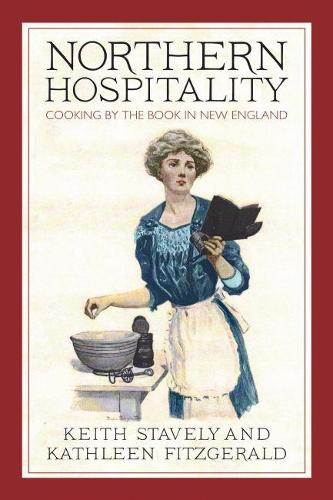 Northern Hospitality: Cooking by the Book in New England (Paperback)